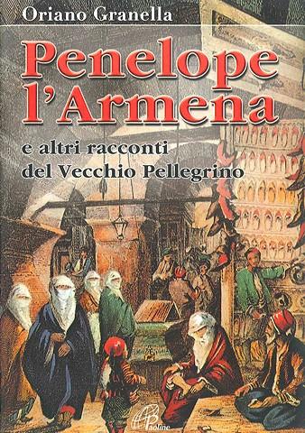 Penelope l'Armena, e altri racconti del Vecchio Pellegrino