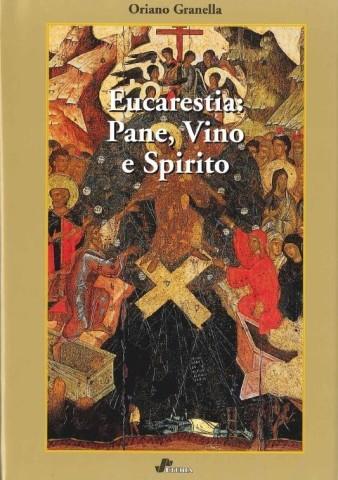 Eucarestia: Pane, Vino e Spirito